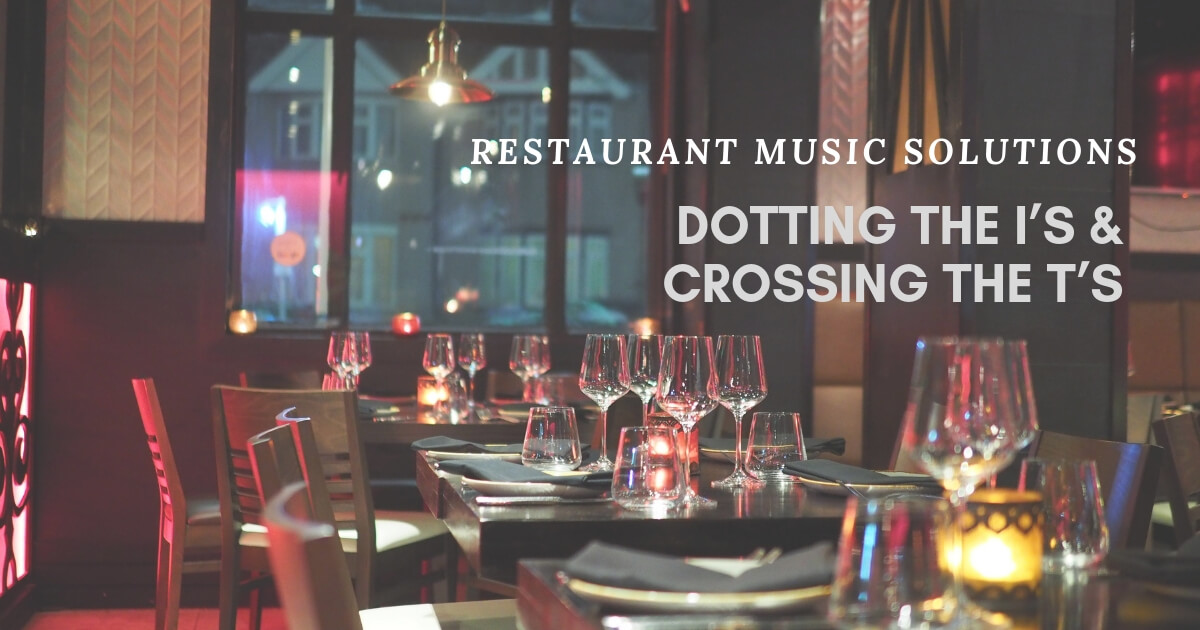 Restaurant Music Solutions Dotting The I S Crossing The T S